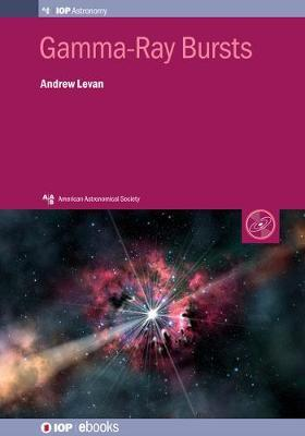 Gamma-Ray Bursts by Andrew Levan