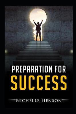 Preparation for Success by Nichelle Henson