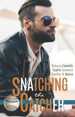Snatching the Catcher by Sophia Summers