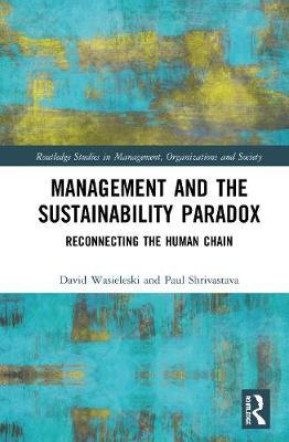Management and the Sustainability Paradox by Paul Shrivastava