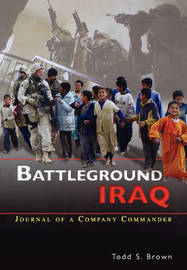 Battleground Iraq by Todd S Brown