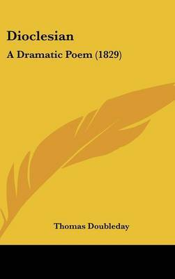 Dioclesian: A Dramatic Poem (1829) by Thomas Doubleday image