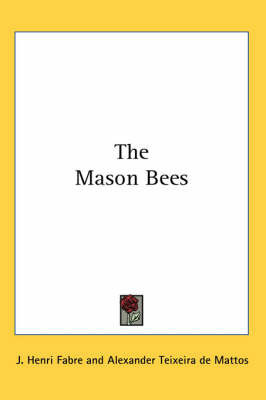 The Mason Bees by Jean Henri Fabre
