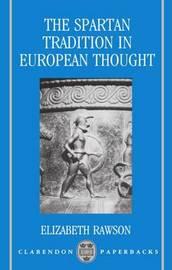 The Spartan Tradition in European Thought by Elizabeth Rawson