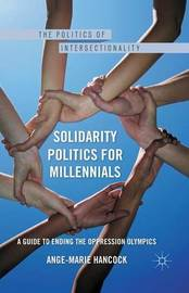 Solidarity Politics for Millennials by A. Hancock