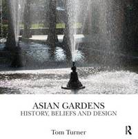 Asian Gardens by Tom Turner