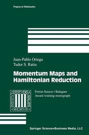 Momentum Maps and Hamiltonian Reduction by Juan-Pablo Ortega