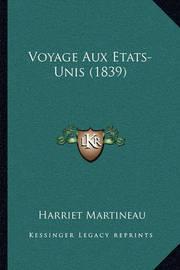 Voyage Aux Etats-Unis (1839) by Harriet Martineau