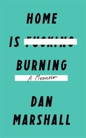 Home is Burning by Dan Marshall