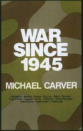 War Since 1945 by Michael Carver image