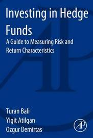 Investing in Hedge Funds by Turan G. Bali