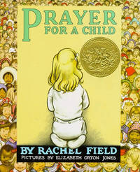Prayer for a Child by Rachel L. Field