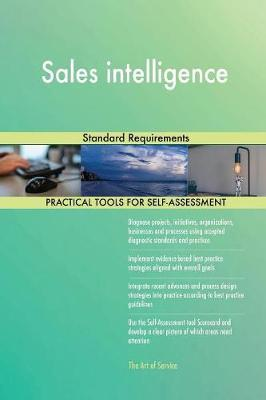Sales Intelligence Standard Requirements by Gerardus Blokdyk