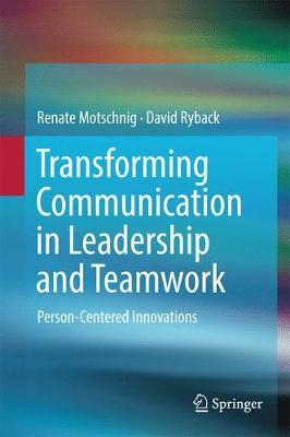 Transforming Communication in Leadership and Teamwork by Renate Motschnig