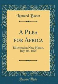 A Plea for Africa by Leonard Bacon image