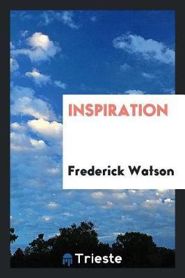 Inspiration by Frederick Watson