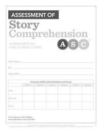 Assessment of Story Comprehension (TM) (ASC (TM)): Forms by Trina Spencer