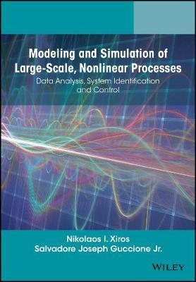 Modeling and Simulation of Large-Scale, Nonlinear Processes by Nikolaos I. Xiros