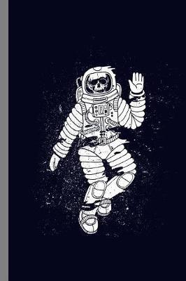 Skeleton Astronaut Space by Queen Lovato