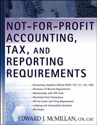 Not-for-Profit Accounting, Tax and Reporting Requirements by Edward J McMillan image