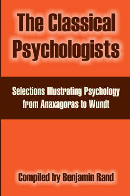 The Classical Psychologists: Selections Illustrating Psychology from Anaxagoras to Wundt image