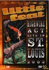 Little Feat - Highwire Act: Live In St Lucia on DVD