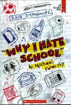 Why I Hate School by Michael Fatarsky by Kris Stanhope