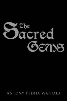 The Sacred Gems by Antony Fedha Wanjala