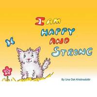 I Am Happy and Strong by Una Kristinsdottir