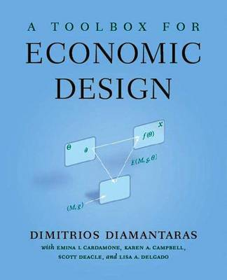 A Toolbox for Economic Design by Dimitrios Diamantaras