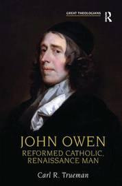 John Owen by Carl R. Trueman