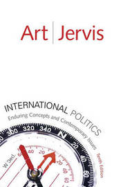 International Politics: Enduring Concepts and Contemporary Issues by Robert J Art image