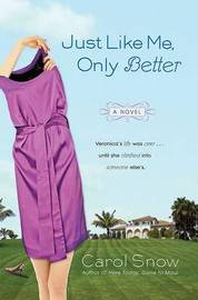 Just Like Me, Only Better by Carol Snow image