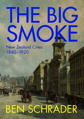 The Big Smoke by Ben Schrader