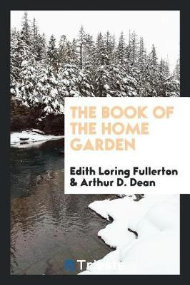 The Book of the Home Garden by Edith Loring Fullerton image