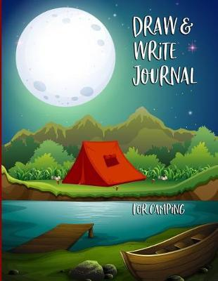 Draw & Write Journal For Camping by Passion Learning Notebooks