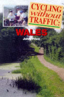 Cycling without Traffic: Wales by John Price image