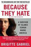 Because They Hate: A Survivor of Islamic Terror Warns America by Brigitte Gabriel