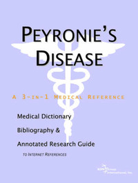 Peyronie's Disease - A Medical Dictionary, Bibliography, and Annotated Research Guide to Internet References by ICON Health Publications image