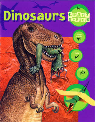 Dinosaurs: Facts, Things to Make, Activities by Rachel Wright