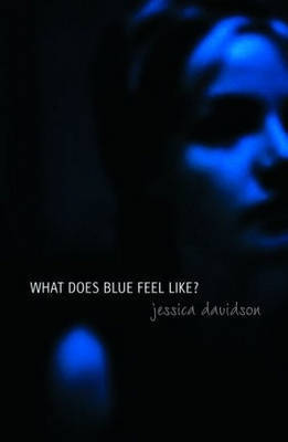 What Does Blue Feel Like? by Jessica Davidson