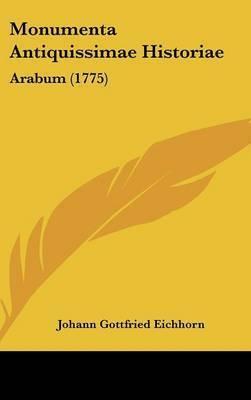 Monumenta Antiquissimae Historiae: Arabum (1775) by Johann Gottfried Eichhorn
