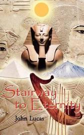 Stairway to Eternity by John Lucas