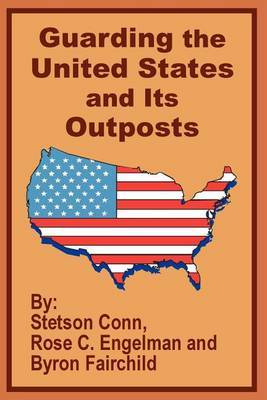 Guarding the United States and Its Outposts by Stetson Conn