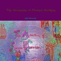 The Adventures of Florence Harrison by Afiya Harmachis