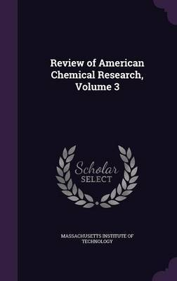 Review of American Chemical Research, Volume 3 image