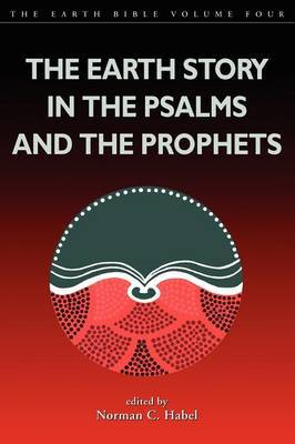 The Earth Story in the Psalms and the Prophets by Shirley Wurst