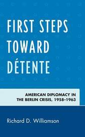 First Steps Toward Detente by WILLIAMSON