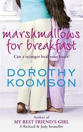 Marshmallows For Breakfast by Dorothy Koomson image