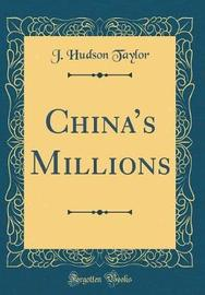 China's Millions (Classic Reprint) by J. Hudson Taylor image